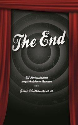The End. Elf Schlusskapitel ungeschriebener Romane (2013)