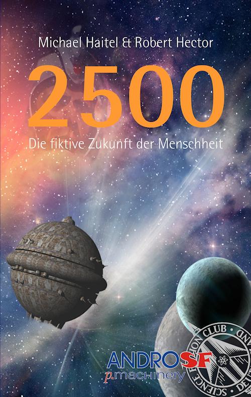 AndroSF 1: 2500 - Die fiktive Zukunft der Menschheit