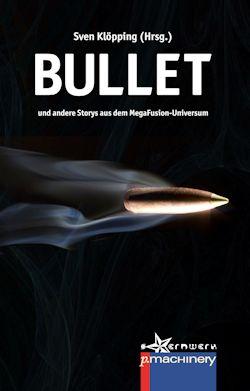 "Neu: ""Bullet"", MegaFusion-Storys"